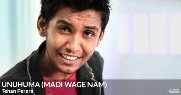 Unuhuma (Madi Wage Nam) by Tehan Perera